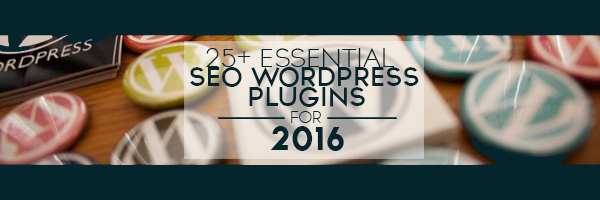 25+ Essential SEO WordPress Plugins For 2016